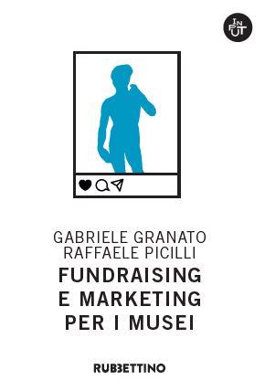 Fundraising e marketing per musei, Rubbettino Editore